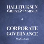 Hallituksen järjestäytyminen ja Corporate Governance -manuaali
